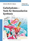 Carbohydrates - Tools for Stereoselective Synthesis, , 3527323791