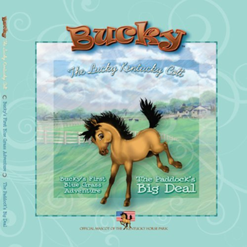 Paddock's Big Deal: Bucky the Lucky Kentucky Colt (Bucky's Blugrass Adventure)