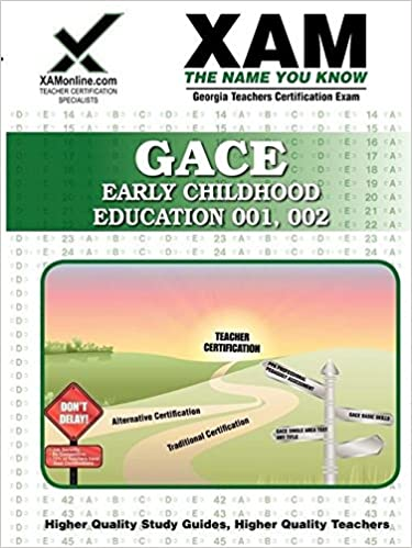 GACE Early Childhood Education 001, 002: Georgia Teachers ...