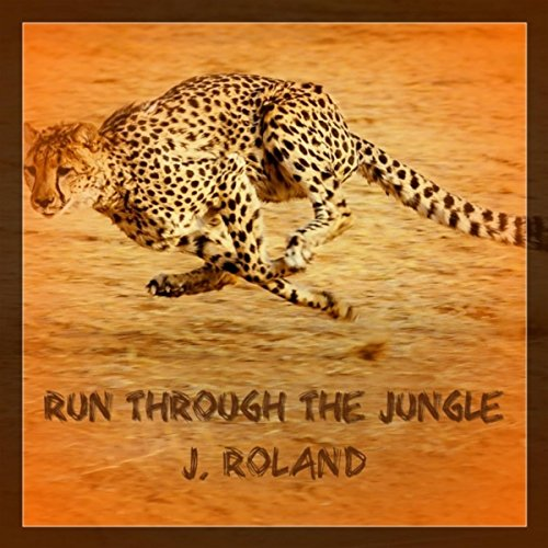 Run Through the Jungle (Creedence Clearwater Revival Run Through The Jungle)