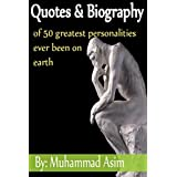Quotes & Biography: of 50 greatest people ever been on earth