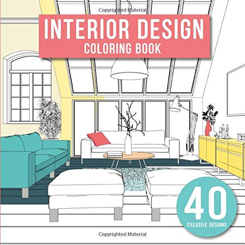 Amazon.com: Interior Design: Adult Coloring Book With Modern Decorated Home  Designs And Room Ideas For Relaxation And Unwind (9781718178366): Mangold,  Markus: Books