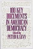 100 Key Documents in American Democracy, , 0275965252