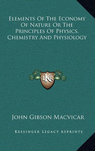 Elements Of The Economy Of Nature Or The Principles Of Physics, Chemistry And Physiology pdf