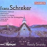 Schreker: Fantastic Overture / Nachtstück from Der Ferne Klang / Prelude to a Drama / Interlude from Der Schatzgräber / Valse Lente / Ekkehard Symphonic Overture