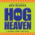 Hog Heaven: Blanco County Mysteries, Book 7 | Ben Rehder