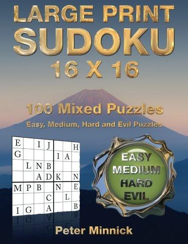 Large Print Sudoku 16 x 16: 100 Mixed Puzzles (Large Print Sudoku Books) (Volume 16) ebook