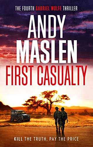 (First Casualty (The Gabriel Wolfe Thrillers Book 4))