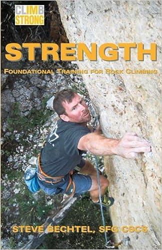 Climb Strong: Strength: Foundational Training for Rock ...