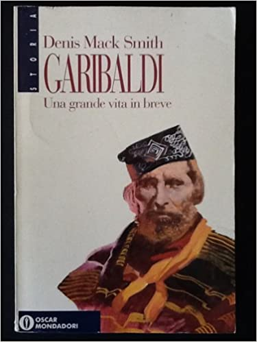 Garibaldi Una grande vita in breve