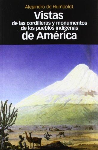 Descargar Libro Vistas De Las Cordilleras Y Monumentos De Los Pueblos Indígenas De América De Alejandro Alejandro De Humboldt