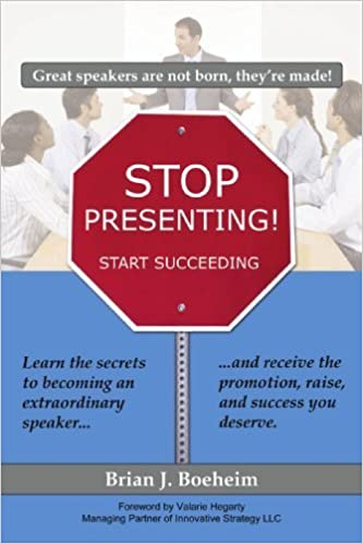 Book Stop Presenting!: Start Succeeding by Brian J. Boeheim (2009-03-19)