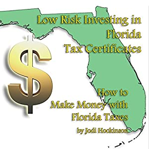Low Risk Investing with Florida Tax Certificates Audiobook