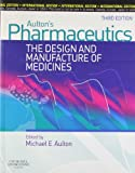 Pharmaceutics : The Design and Manufacture of Medicines, Aulton, Michael E., 0443101078