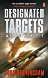 Designated Targets: World War 2.2 (Axis of Time Trilogy 2)