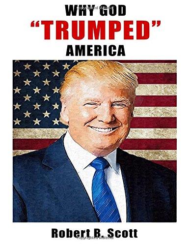 Why God 'Trumped' America