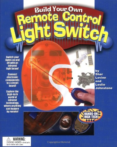Download Build Your Own Remote Control Light Switch: A Hands-On High Tech Book PDF