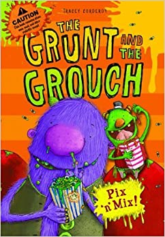 Pick 'n' Mix (The Grunt and The Grouch) by Tracey Corderoy (2013-04-01)