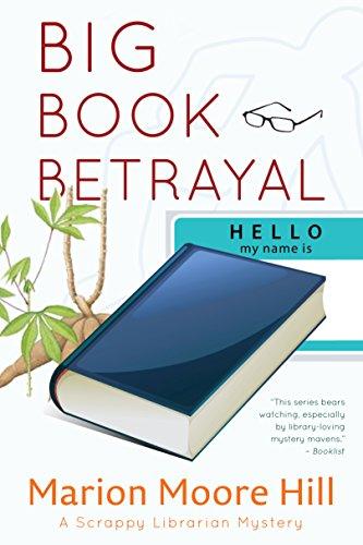 Big Book Betrayal (Scrappy Librarian Mystery 4) -