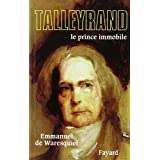 TALLEYRAND N.E. : LE PRINCE IMMOBILE