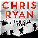 The Kill Zone Hörbuch von Chris Ryan Gesprochen von: Michael Fenner