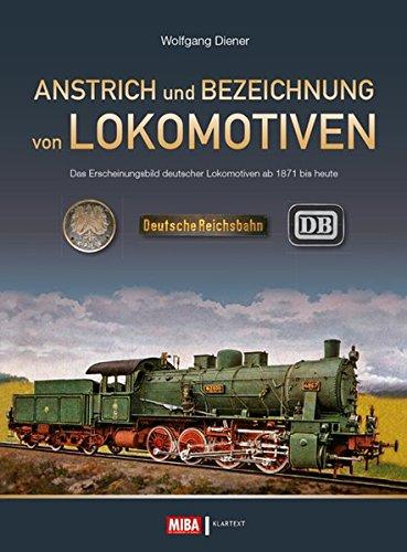 anstrich-und-bezeichnung-von-lokomotiven-das-erscheinungsbild-deutscher-lokomotiven-von-1871-bis-heute