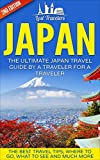 Japan: The Ultimate Japan Travel Guide By A Traveler For A Traveler: The Best Travel Tips; Where To Go, What To See And Much More (Japan Travel Guide, ... Guide, Japan Tour, History, Kyoto Guide,) Livre Pdf/ePub eBook