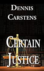 Certain Justice A Marc Kadella Legal Mystery Book 4