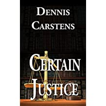 Certain Justice (A Marc Kadella Legal Mystery Book 4)