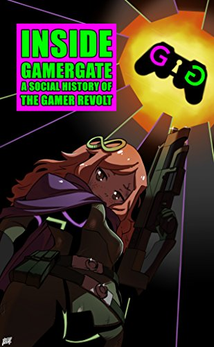 amazon com inside gamergate a social history of the gamer revolt