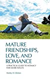 Mature Friendships, Love, and Romance, Morley D. Glicken, 0313382425