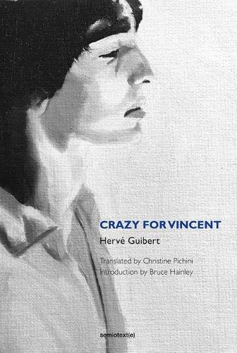 Crazy for Vincent (Semiotext(e) / Native Agents)