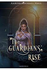 The Guardians' Rise: An Introduction to Faélondul Paperback