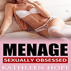 Menage: Sexually Obsessed