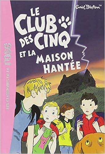 Le Club Des Cinq Tome 16 Le Club Des Cinq Et La Maison
