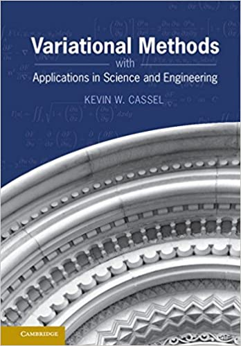 Variational methods with applications in science and engineering variational methods with applications in science and engineering kevin w cassel 9781107022584 amazon books fandeluxe Choice Image