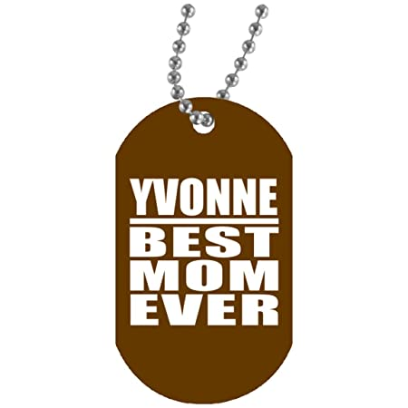 Yvonne Best Mom Ever - Military Dog Tag Brown Collar ...