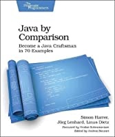 Java By Comparison: Become a Java Craftsman in 70 Examples Front Cover