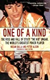 """""""One of a Kind: The Rise and Fall of Stuey""""""""The Kid"""""""" the World's Greatest Poker Player """": The Rise and Fall of Stuey 'The Kid' Ungar, the World's Greatest Poker Player"""