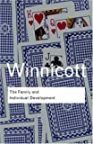 Family and Individual Development, Donald Woods Winnicott, 0415043255