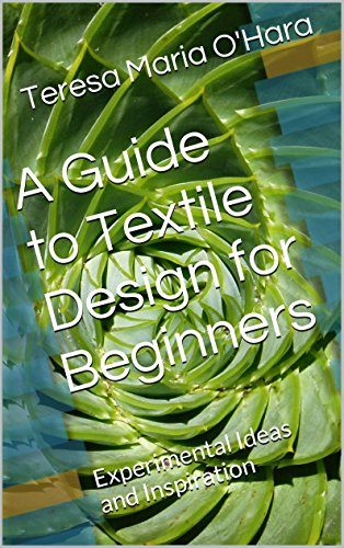 A Guide to Textile Design for Beginners: Experimental Ideas and Inspiration (Costume Ideas For 3)