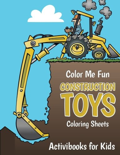 Color Me Fun: Construction Toys Coloring Sheets pdf