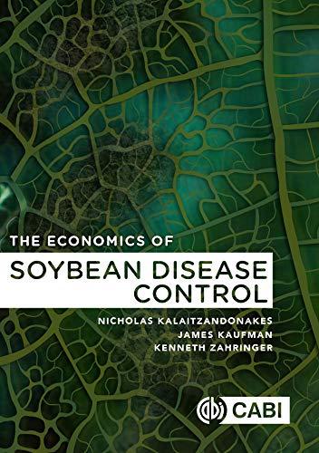 The Economics of Soybean Disease Control Nicholas Kalaitzandonakes
