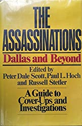 The Assassinations: Dallas and Beyond : A Guide to Cover-Ups and Investigations