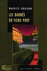 Les damnés du Vieux Port par Maurice Gouiran