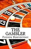 The Gambler, Fyodor Dostoyevsky, 1500455970