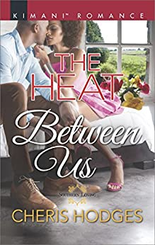 The Heat Between Us (Southern Loving) by [Hodges, Cheris]
