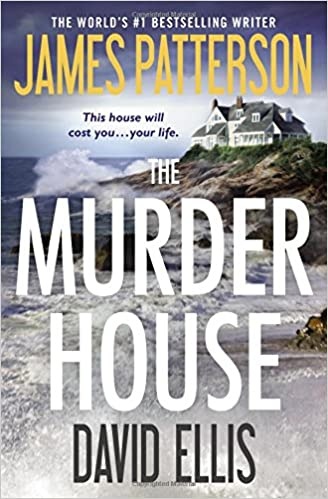 Amazon.com: The Murder House (9781455589906): James Patterson, David Ellis: Books