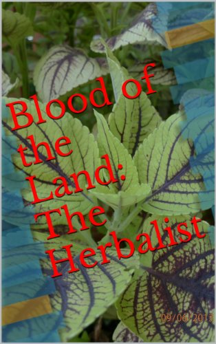 Blood of the Land:  The Herbalist