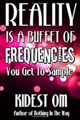Reality is a Buffet of Frequencies You Get to Sample Paperback